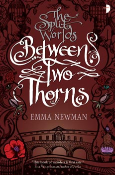 """Between Two Thorns"" by Emma Newman"