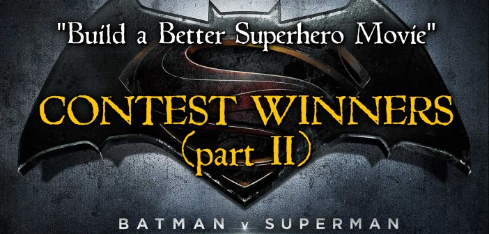 """And the Next Winner of the """"Build a Better Superhero Movie"""" is…"""